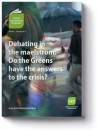 Debating in the Maelstrom: Do the Greens Have the Answers to the Crisis?