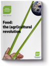 Food: The (Agri)cultural Revolution
