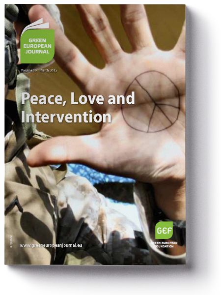 Green European Journal - Peace, Love and Intervention