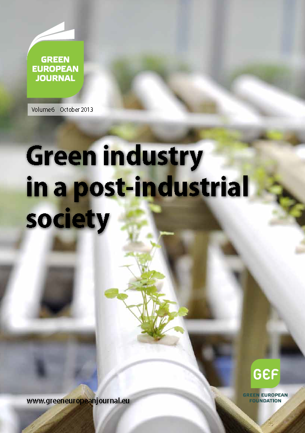 Green European Journal - Green Industry in a Post-Industrial Society