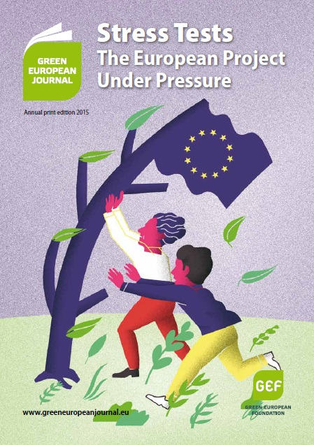 Green European Journal - Stress Tests: The European Project Under Pressure