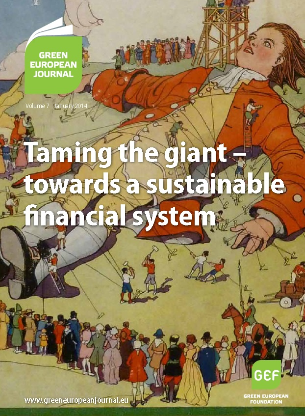 Green European Journal - Taming the Giant – Towards a Sustainable Financial System