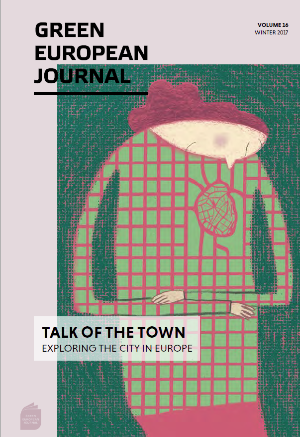 Green European Journal - Talk of the Town: Exploring the City in Europe